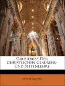 Grundriss Der Christlichen Glaubens- Und Sittenlehre, Zweite Auf