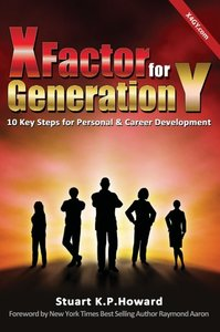 X Factor for Generation y: 10 Key Steps for Personal & Career De