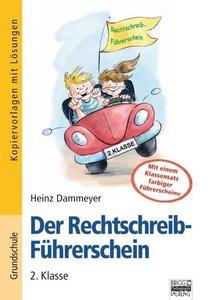 Der Rechtschreib-Führerschein 2. Klasse - Kopiervorlagen mit Lös