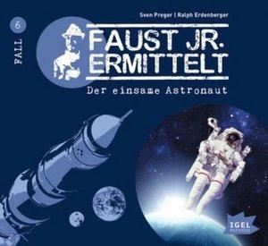 Faust jr. ermittelt - Der einsame Astronaut