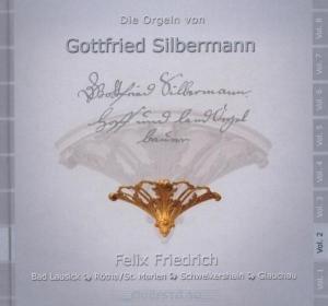 Die Orgeln von Gottfried Silbermann Vol.2