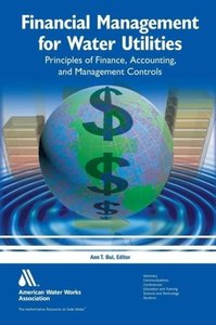 Financial Management for Water Utilities: Principles of Finance,