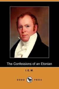 The Confessions of an Etonian (Dodo Press)