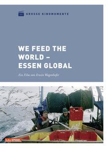 Große Kinomomente - We Feed the World - Essen global