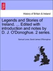 Legends and Stories of Ireland. ... Edited with introduction and