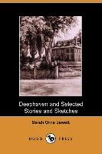 Deephaven and Selected Stories and Sketches