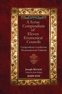 A Syriac Compendium of Eleven Ecumenical Councils