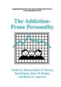 The Addiction-Prone Personality