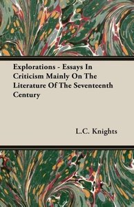 Explorations - Essays In Criticism Mainly On The Literature Of T