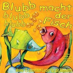 Blubb Blubb Blubb Macht Der Fisch