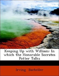 Keeping Up with William: In which the Honorable Socrates Potter