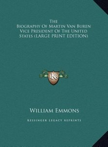 The Biography Of Martin Van Buren Vice President Of The United S