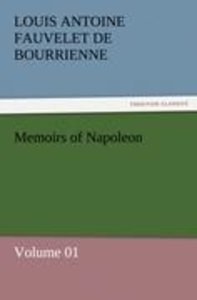 Memoirs of Napoleon - Volume 01