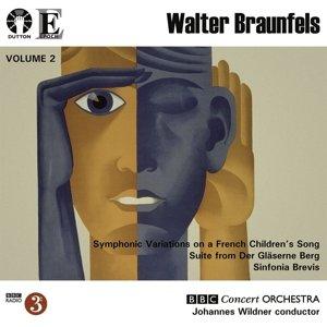 Walter Braunfels Vol.2