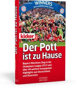 Der Pott ist zu Hause - Der Champions-League-Triumph 2013 und üb