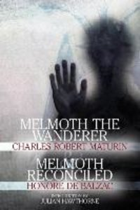"""Melmoth The Wanderer"" and ""Melmoth Reconciled"""