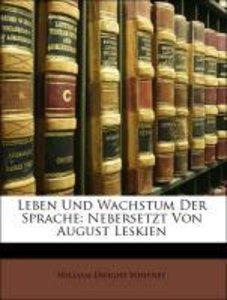 Leben Und Wachstum Der Sprache: Nebersetzt Von August Leskien