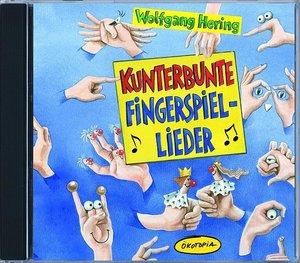 Kunterbunte Fingerspiel-Lieder. CD