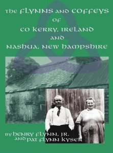 The Flynns and Coffeys of Co Kerry, Ireland, and Nashua, NH