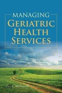 Managing Geriatric Health Services