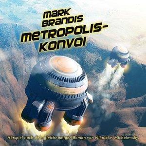 Mark Brandis 27: Metropolis-Konvoi