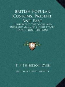 British Popular Customs, Present And Past