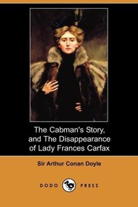 The Cabman's Story, and the Disappearance of Lady Frances Carfax