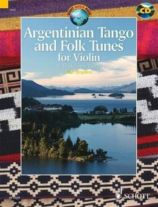 Argentinian Tango and Folk Tunes for Violin: With a CD of Perfor