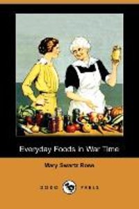 Everyday Foods in War Time (Dodo Press)