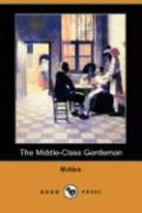 The Middle-Class Gentleman (Dodo Press)