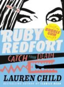 Ruby Redfort - Catch Your Death