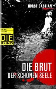 Bastian, H: Krimi: Die Brut der schönen Seele