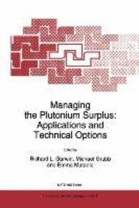 Managing the Plutonium Surplus: Applications and Technical Optio