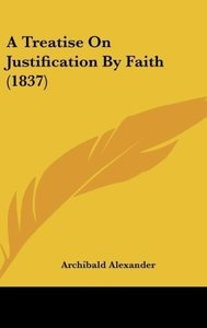A Treatise On Justification By Faith (1837)