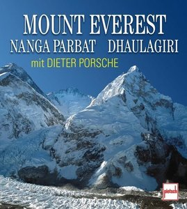 Mount Everest, Nana Parbat, Dhaulagiri mit Dieter Porsche