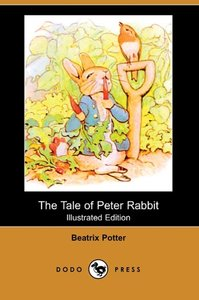 The Tale of Peter Rabbit (Illustrated Edition) (Dodo Press)
