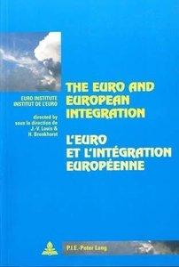 The Euro and European Integration- L\'euro et l\'intégration eur