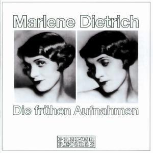 Marlene Dietrich: Die Frühen Aufnahmen