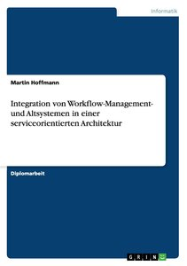 Integration von Workflow-Management- und Altsystemen in einer se