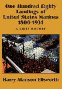 One Hundred Eighty Landings of United States Marines 1800-1934,