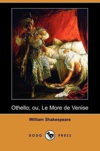 Othello; Ou, Le More de Venise (Dodo Press)