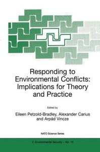 Responding to Environmental Conflicts: Implications for Theory a