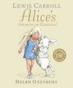 Alice's Adventures in Wonderland. 150th Anniversary Edition