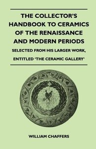The Collector's Handbook to Ceramics of the Renaissance and Mode