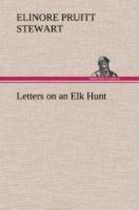 Letters on an Elk Hunt