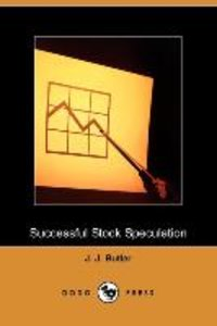Successful Stock Speculation (Dodo Press)