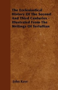 The Ecclesiastical History Of The Second And Third Centuries - I