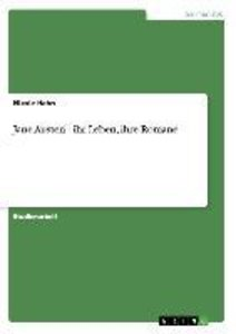 Jane Austen - ihr Leben, ihre Romane
