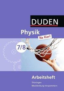Physik Na klar! 7/8 Arbeitsheft Thüringen/Mecklenburg-Vorpommern