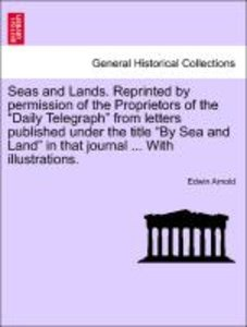 Seas and Lands. Reprinted by permission of the Proprietors of th